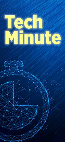 Click here to view the Tech Minute series